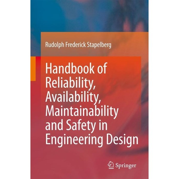 Handbook of Reliability  Availability  Maintainability and Safety in Engineering Design 상품이미지