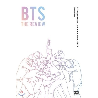 BTS:THE REVIEW (English ver.) :A Comprehensive Look at the Music of BTS Youngdae Kim