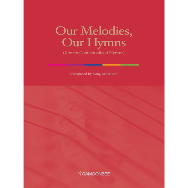 Our Melodies Our Hymns : Korean Contextualized Hym 상품이미지